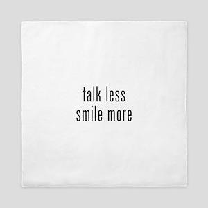 Talk Less Smile More Queen Duvet