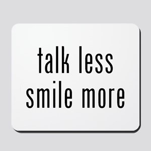 Talk Less Smile More Mousepad
