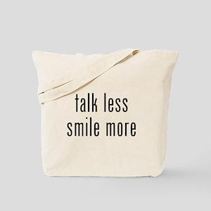 Talk Less Smile More Tote Bag