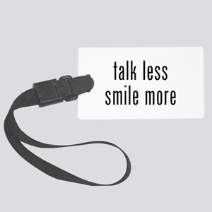 Talk Less Smile More Large Luggage Tag