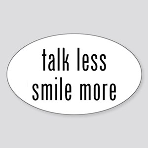 Talk Less Smile More Sticker