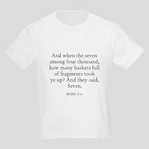 MARK  8:20 Kids T-Shirt