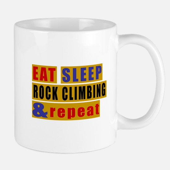Eat Sleep Rock Climbing And Repeat Mug