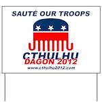 Sauté Our Troops Yard Sign