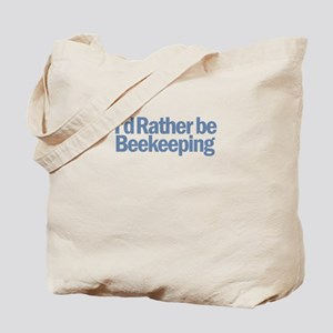 I'd Rather be Bee Keeping Tote Bag
