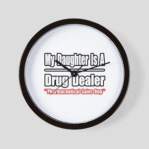 """My Daughter..Drug Dealer"" Wall Clock"