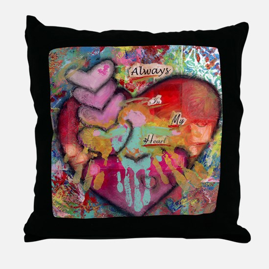 Always in my Heart Throw Pillow