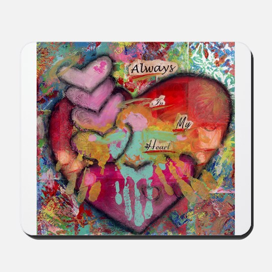 Always in my Heart Mousepad