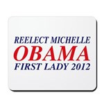 Reelect Michelle First Lady Mousepad