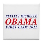 Reelect Michelle First Lady Tile Coaster