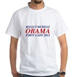 Reelect Michelle First Lady White T-Shirt