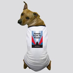Guardian Speak Truth to Power Dog T-Shirt