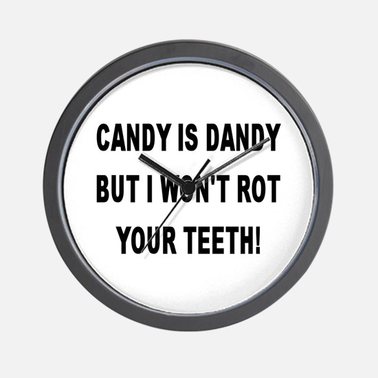 CANDY IS DANDY But I Won't Rot Your Teeth! Wall Cl