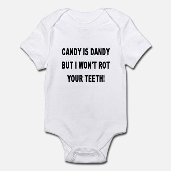 CANDY IS DANDY But I Won't Rot Your Teeth! Infant