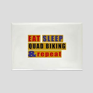 Eat Sleep Quad Biking And Repeat Rectangle Magnet