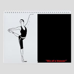 Bio of a Dancer - Wall Calendar