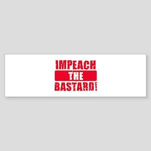 Impeach the Bastard - Red Bumper Sticker