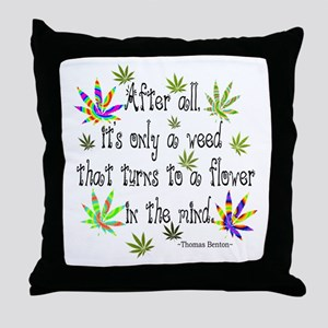 it's only a weed 1 Throw Pillow