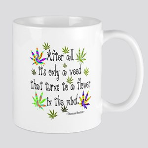 it's only a weed 1 Mug