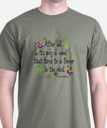 it's only a weed 1 T-Shirt