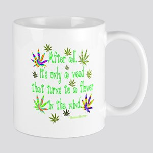 it's only a weed 2 Mug