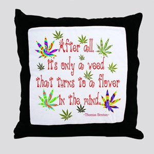it's only a weed 4 Throw Pillow