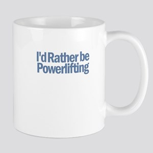 I'd Rather be Powerlifting Mug