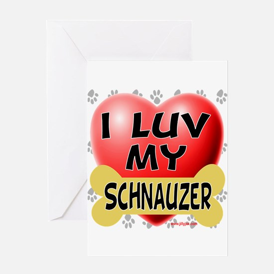 I Luv My Schnauzer Greeting Card