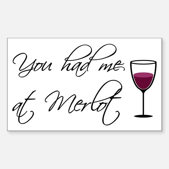 You Had Me At Merlot Rectangle Decal