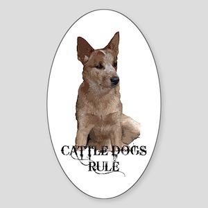Cattle Dogs Rule Sticker (Oval)