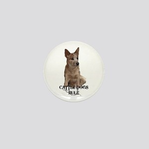 Cattle Dogs Rule Mini Button