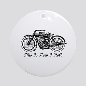 This Is How I Roll Motorcycle Ornament (Round)