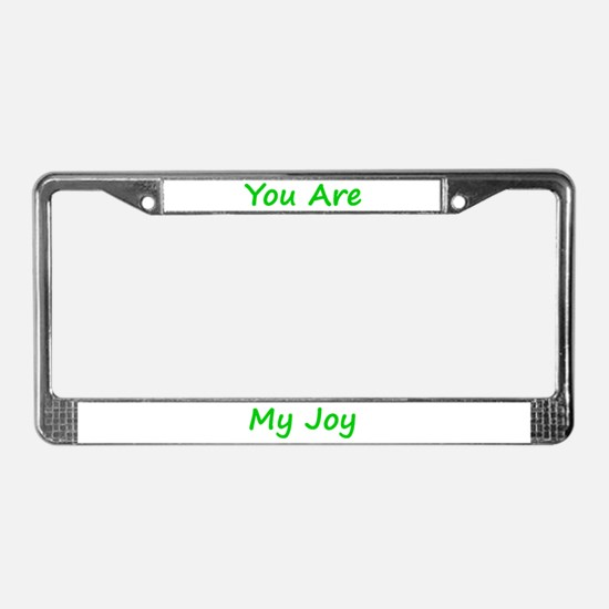 You Are My Joy green script License Plate Frame