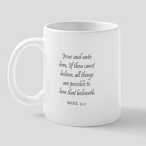 MARK  9:23 Mug
