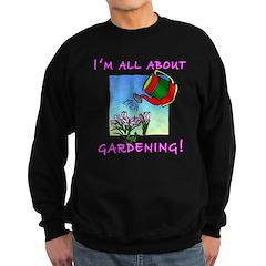 I'm All About Gardening Sweatshirt (dark)