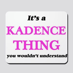 It's a Kadence thing, you wouldn&#39 Mousepad