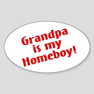 Grandpa Is My Homeboy Oval Sticker