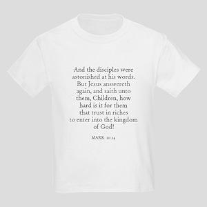 MARK  10:24 Kids T-Shirt
