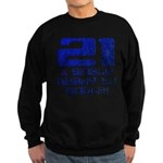 21st Birthday Sweatshirt (dark)
