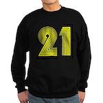 21! 21st Birthday Gifts! Sweatshirt (dark)