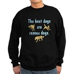 Best Dogs Are Rescue Dogs Sweatshirt (dark)