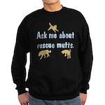 Ask About Rescue Mutts Sweatshirt (dark)