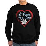 I Love My Dog Sweatshirt (dark)