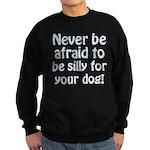 Be Silly Sweatshirt (dark)