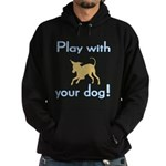 Play With Your Dog Hoodie (dark)