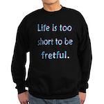 Life is 2 Short Sweatshirt (dark)