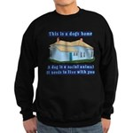 Dog's Home Sweatshirt (dark)