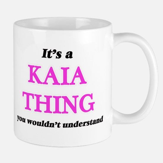 It's a Kaia thing, you wouldn't under Mugs