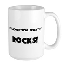 MY Acoustical Scientist ROCKS! Large Mug