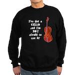 I've Got a Cello Sweatshirt (dark)